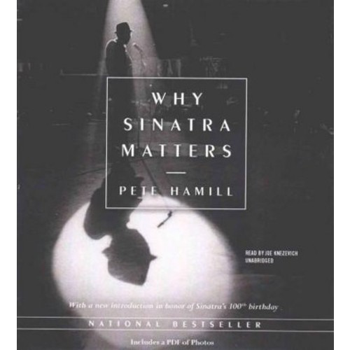 Why Sinatra Matters (Unabridged) (CD/Spoken Word) (Pete Hamill)