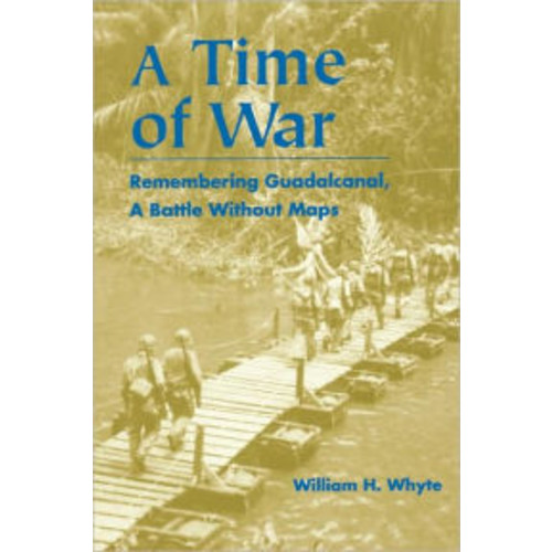 A Time of War: Remembering Guadalcanal, A Battle Without Maps / Edition 1
