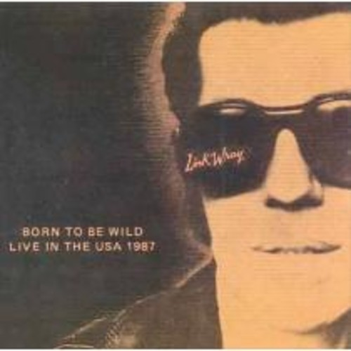 Born to Be Wild: Live in the U.S.A. 1987 [CD]
