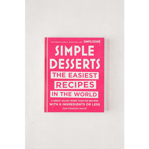 Simple Desserts: The Easiest Recipes in the World By Jean-Francois Mallet [REGULAR]