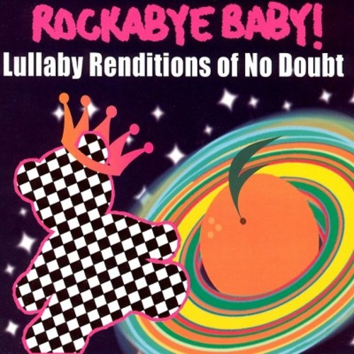 Rockabye Baby!: Lullaby Renditions of No Doubt