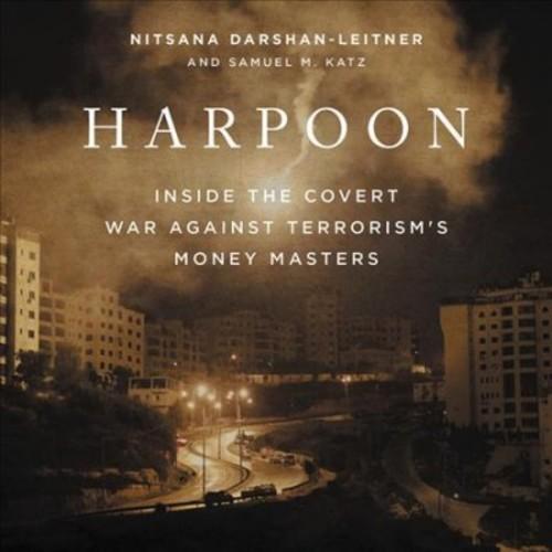 Harpoon : Inside the Covert War Against Terrorism's Money Masters (Unabridged) (CD/Spoken Word) (Nitsana