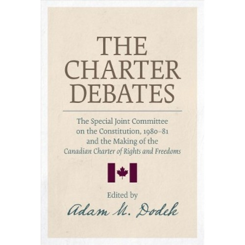 Charter Debates : The Special Joint Committee on the Constitution, 1980-81, and the Making of the