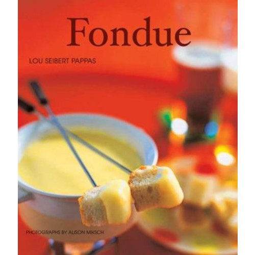 CHRONICLE BOOKS LLC Fondue