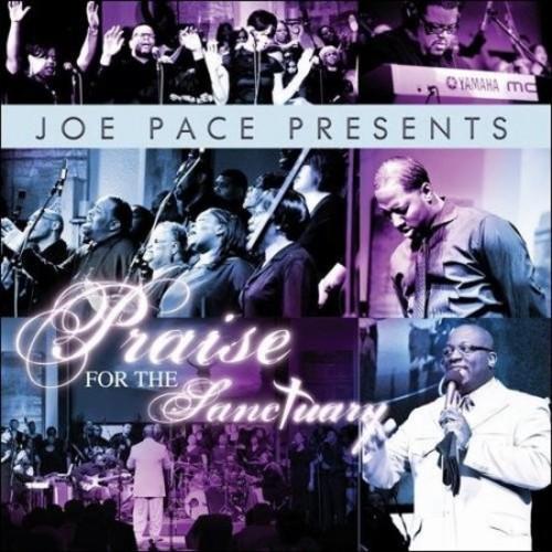 Joe Pace Presents: Praise for the Sanctuary [CD]