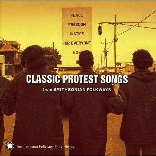 Classic Protest Songs from Smithsonian Folkways [CD]