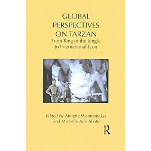 Global Perspectives on Tarzan: From King of the Jungle to International Icon (Paperback) [Global Perspectives on Tarzan: From King of the Jungle to International Icon Paperback]