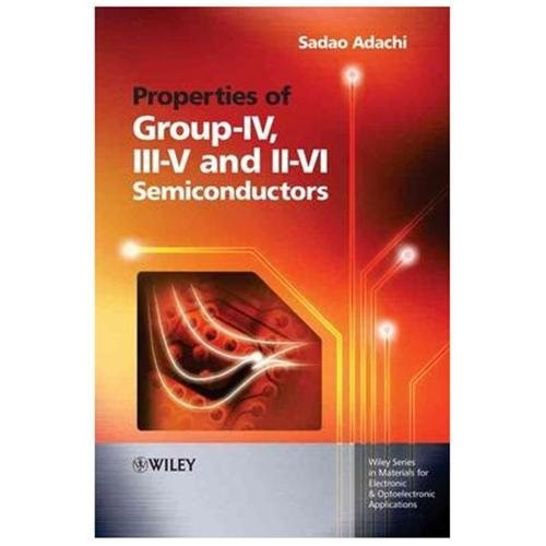 Properties Of Group-IV, III-V And II-VI Semiconductors (Hardcover)