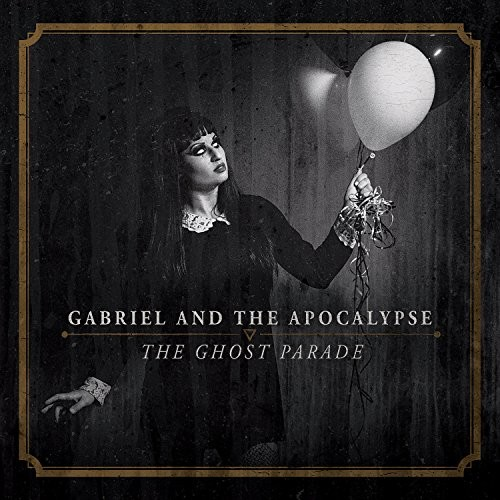 Gabriel And The Apocalypse - The Ghost Parade