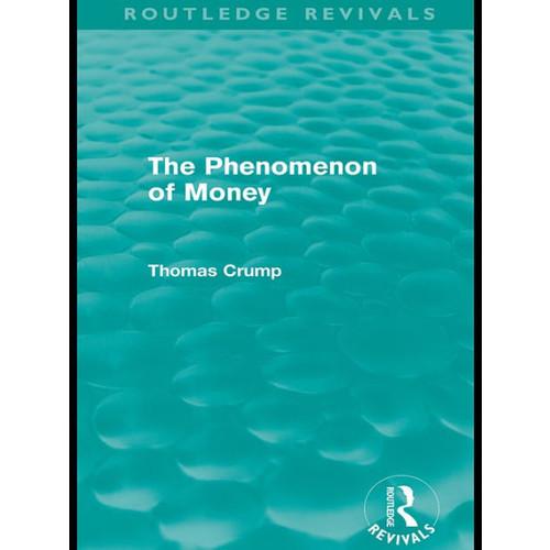 The Phenomenon of Money (Routledge Revivals)