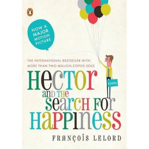 Hector and the Search for Happiness (Reprint) (Paperback) by Francois Lelord
