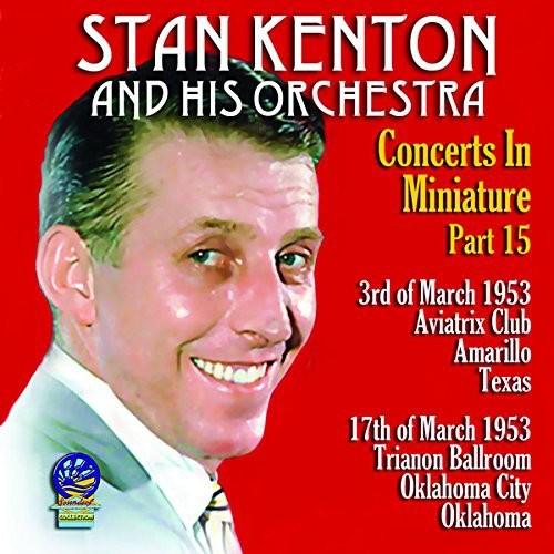 Stan Kenton - Concerts in Miniature: Vol. 15