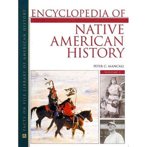 Encyclopedia of Native American History, 3-Volume Set (Facts on File Library of American History)