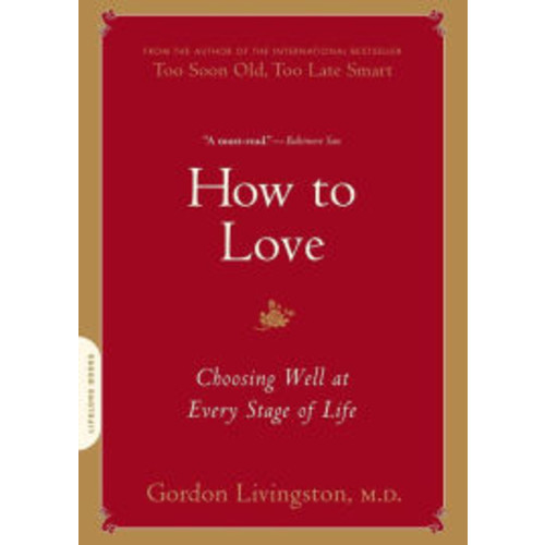 How to Love: Choosing Well at Every Stage of Life