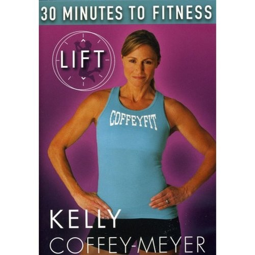 Kelly Coffey-Meyer: 30 Minutes to Fitness - LIFT (DVD)