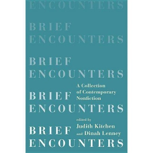 Brief Encounters : A Collection of Contemporary Nonfiction (Paperback)