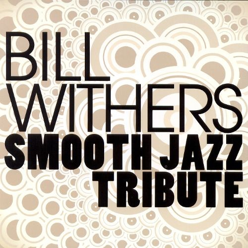 Bill Withers Smooth Jazz Tribute [CD]
