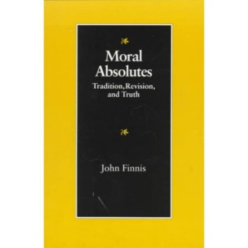 Moral Absolutes: Tradition, Revision, and Truth