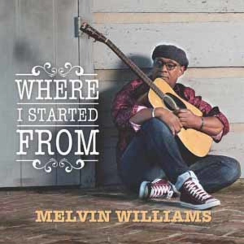 Melvin Williams - Where I Started From [Audio CD]