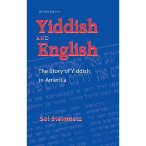 Yiddish and English: The Story of Yiddish in America / Edition 2