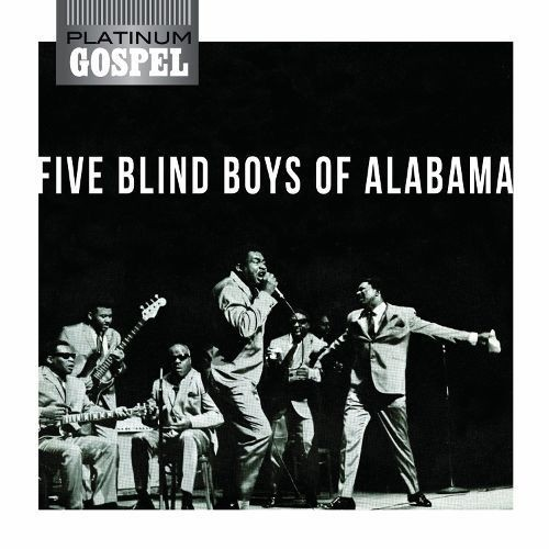 Platinum Gospel: Five Blind Boys of Alabama [CD]