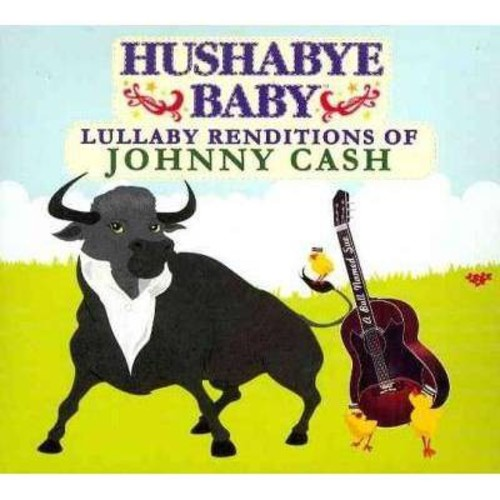 Hushabye Baby: Lullaby Renditions of Johnny Cash [CD]