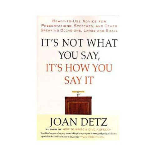It's Not What You Say, It's How You Say It (Paperback)