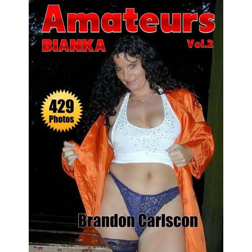 Amateurs Bianka Part One Vol.2 : Echte Amateure Foto-eBook