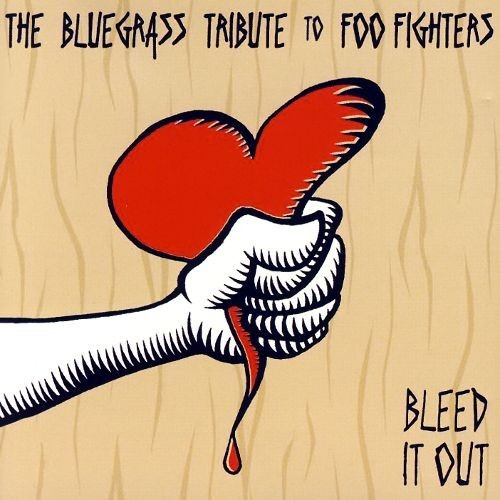 Bleed It Out: The Bluegrass Tribute to Foo Fighters [CD]
