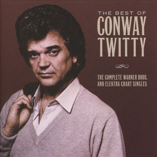 The Best of Conway Twitty: The Complete Warner Bros. and Elektra Chart Singles [CD]