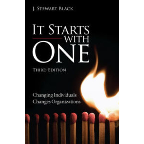 It Starts with One: Changing Individuals Changes Organizations / Edition 3