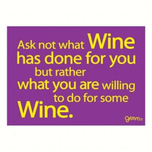 Grimm Magnet Humorous Sayings Ask Not What Wine Has Done for You Note Pad (GC22897)