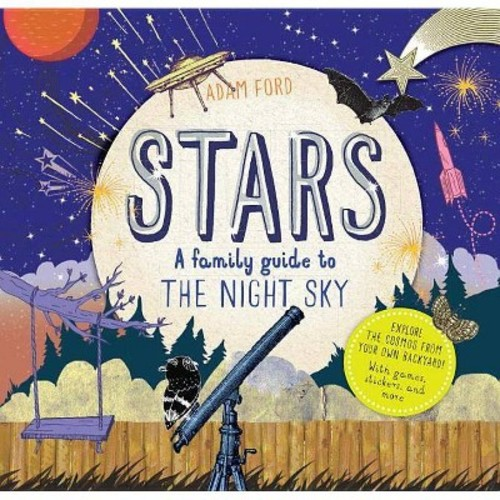 Stars : A Family Guide to the Night Sky