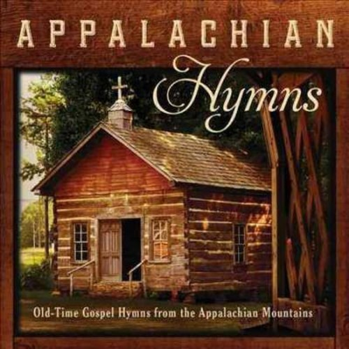 Appalachian Hymns: Old-Time Gospel Hymns from the Appalachian Mountains [CD]