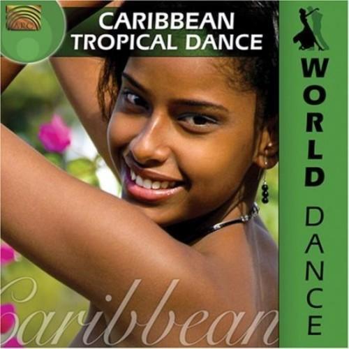 World Dance: Caribbean Tropical Dance [CD]