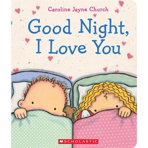 Goodnight, I Love You by Caroline Jayne Church