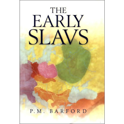 The Early Slavs: Culture and Society in Early Medieval Eastern Europe / Edition 1