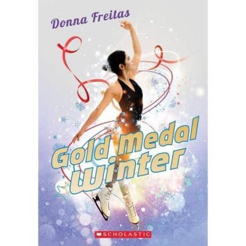 Gold Medal Winter (Reprint) (Paperback) (Donna Freitas)
