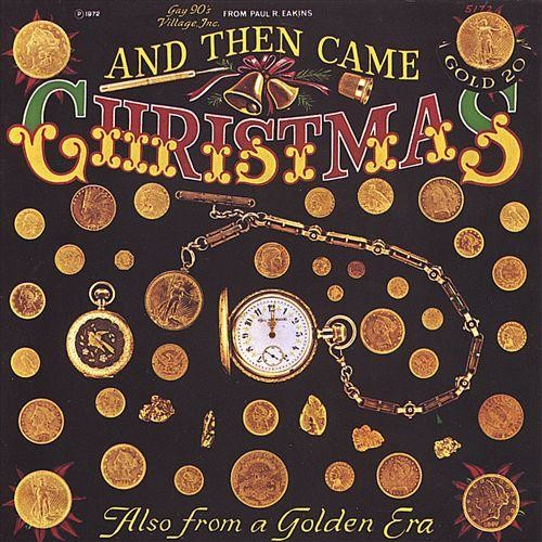 And Then Came Christmas: Carousel Organs, Music Boxes, Nickelodeons, etc. [CD]