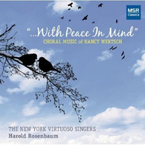 With Peace in Mind: Choral Music of Nancy Wertsch [CD]