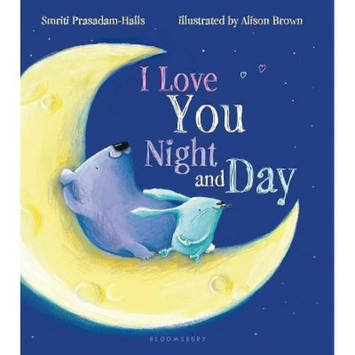 I Love You Night and Day (Board) by Smriti Prasadam-Halls