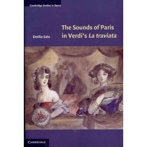 The Sounds of Paris in Verdi's La traviata (Cambridge Studies in Opera)