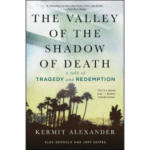The Valley of the Shadow of Death: A Tale of Tragedy and Redemption (Paperback)