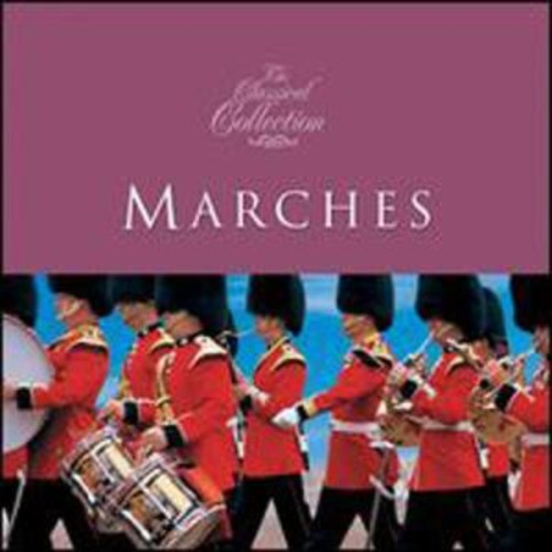 Classical Collections: Marches (Audio CD)