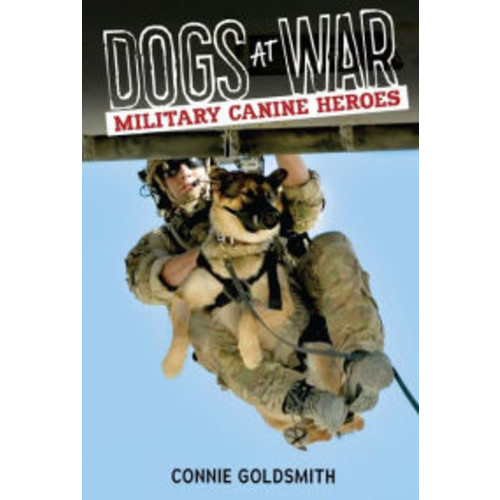 Dogs at War: Military Canine Heroes