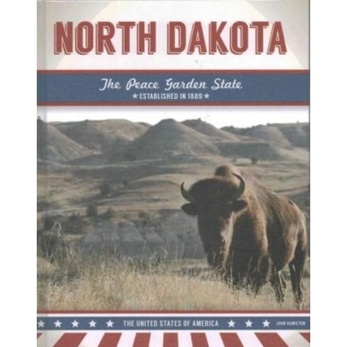North Dakota : The Peace Garden State (Library) (John Hamilton)