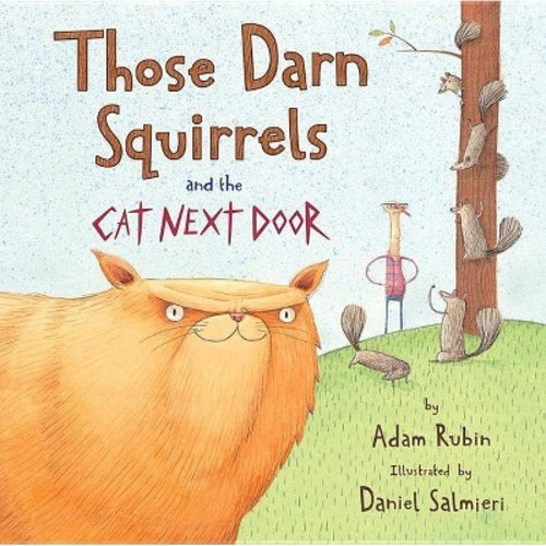 Those Darn Squirrels and the Cat Next Door (Reprint) (Paperback) (Adam Rubin)