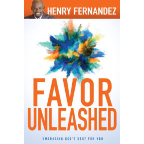 Favor Unleashed: Embracing God's Best for You
