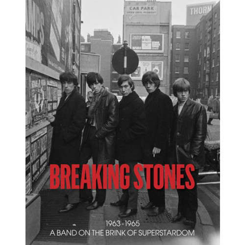 Breaking Stones: 1963-1965 A Band on the Brink of Superstardom