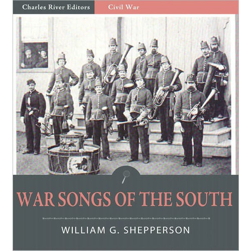 War Songs of the South (Illustrated)